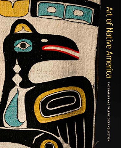 Art of Native America: The Charles and Valerie Diker Collection