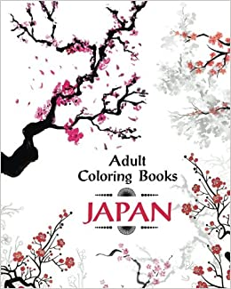 Adult Coloring Book Japan Amazing Japanese Art And Designs Sakura Flowers Animals Garden For Adults Relaxation Amazoncouk Plus