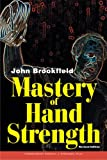 Mastery of Hand Strength, Revised Edition, John Brookfield, 0926888811