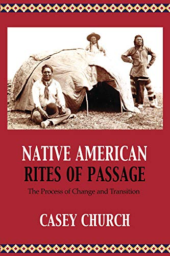 - Native American Rites of Passage (Centre for Pentecostal Theology Native North American Contextual Movement Series)
