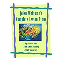 Jalen Waltman's Complete Spanish Lesson Plans Spanish 1A: First Semester High School Spanish