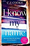 Image of I Know My Name: A Stunning Psychological Thriller