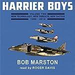 Harrier Boys, Book 2: New Technology, New Threats, New Tactics, 1990-2010   Bob Marston