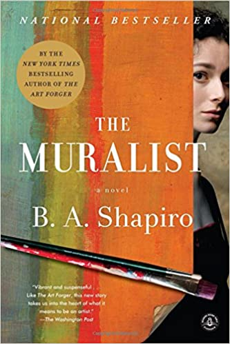 amazon com the muralist a novel 9781616206437 b a shapiro books