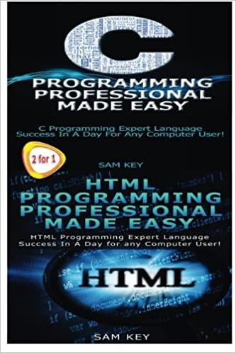 Book C Programming Professional Made Easy & HTML Professional Programming Made Easy (Volume 27)