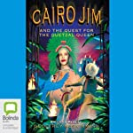 Cairo Jim and the Quest for the Quetzal Queen: Cairo Jim. Book 7 | Geoffrey McSkimming