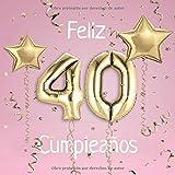 Feliz 40 Cumpleaños: El Libro de Visitas de mis 40 años