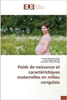 Book Poids de naissance et caractéristiques maternelles en milieu congolais (Omn.Univ.Europ.)
