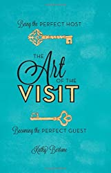The Art of the Visit: Being the Perfect Host/Becoming the Perfect Guest