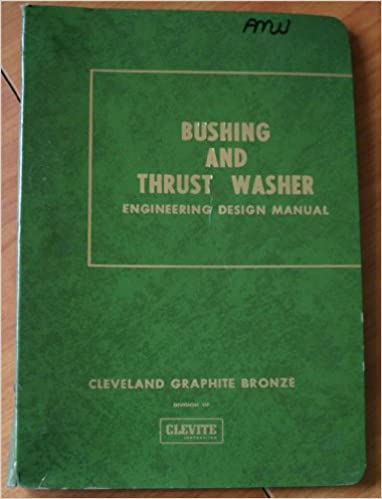 Clevite Bushing and Thrust Washer Engineering Design Manual