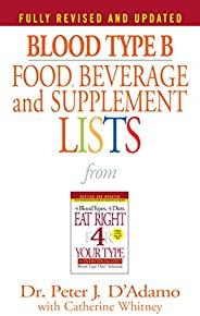 Blood Type B Food, Beverage and Supplement Lists (Eat Right 4 Your Type)