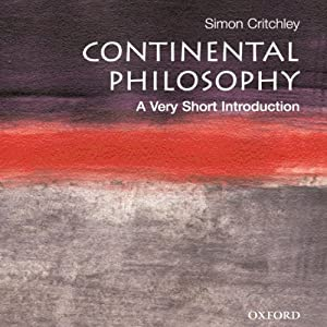Continental Philosophy: A Very Short Introduction Audiobook