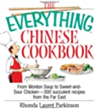 The Everything Chinese Cookbook: From Wonton Soup to Sweet and Sour Chicken-300 Succelent Recipes from the Far East (Everything (Cooking))