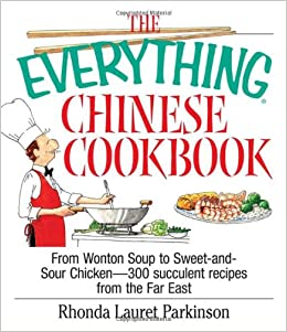 the chinese chicken cookbook 100 easy to prepare authentic recipes for the american table