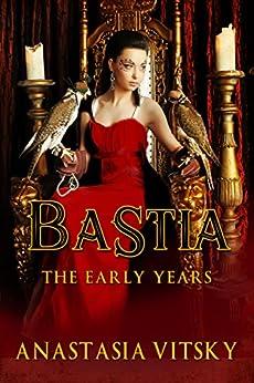 Bastia: The Early Years by [Vitsky, Anastasia]
