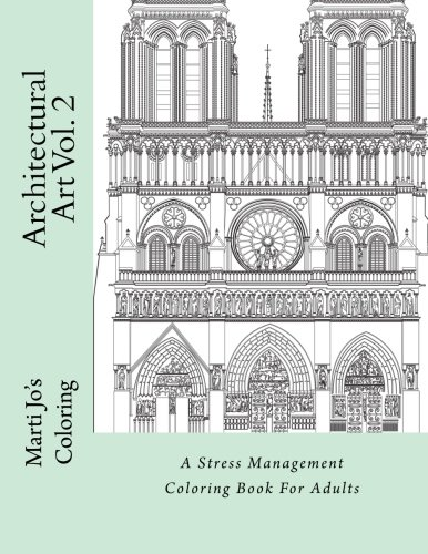 Architectural Art Vol. 2: A Stress Management Coloring Book For Adults