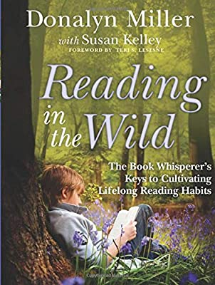 Amazon.com: Reading in the Wild: The Book Whisperer's Keys to ...