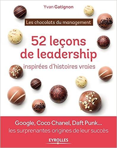 52 leçons de leadership inspirées d'histoires vraies (Eyrolles)