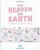 When Heaven Meets Earth: A 12 Part Biblical Study