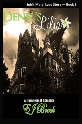Download Denel's Lilia: A Spirit Mate Love Story - Book #3 pdf epub