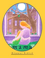 Mama by Eleanor Schick (2000-03-01)