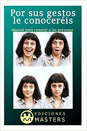 Por sus gestos le conoceréis: manual para conocer a las personas (Spanish Edition): Adolfo Perez Agusti: 9781492956044: Amazon.com: Books