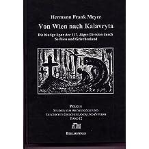 Von Wien Nach Kalavryta: Die Blutige Spur Der 117. Jager-division Durch Serbien Und Griechenland (Peleus) (German Edition)