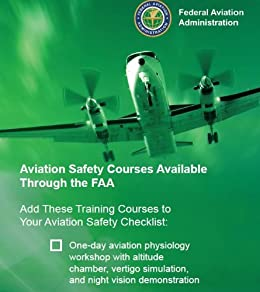 Aviation Safety Courses Available Through the FAA Check list ON KINDLE Federal Aviation Administration (FAA)