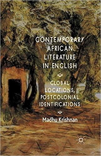 Contemporary African Literature in English: Global Locations, Postcolonial Identifications