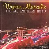 Wynton Marsalis - The All American Hero by Wynton Marsalis (1985-05-04)