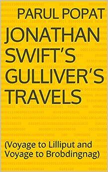 Discuss satire in Jonathan Swift's novel Gulliver's Travels Essay