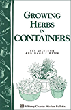 Growing Herbs in Containers: Storey's Country Wisdom Bulletin A-179 (Storey Country Wisdom Bulletin)