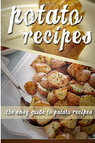 Download potato recipes the easy guide to potato recipes read pdf download potato recipes the easy guide to potato recipes read pdf book audio idc8n2ooc forumfinder