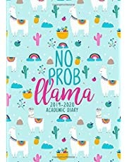 No Prob Llama: 2019-2020 Academic Diary: September 1, 2019 to August 31, 2020: Weekly & Monthly View Planner & Organizer for Students, Teachers & Professors: Rainbow Llama & Cactus on Blue 8784