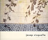 img - for Josep Cisquella, 1955-2010. Tribute Exhibitions, February 3- February 28, 2011 book / textbook / text book