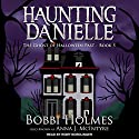 The Ghost of Halloween Past: Haunting Danielle, Book 5 Audiobook by Bobbi Holmes, Anna J. McIntyre Narrated by Romy Nordlinger