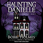 The Ghost of Halloween Past: Haunting Danielle, Book 5 | Bobbi Holmes,Anna J. McIntyre