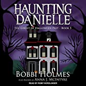 The Ghost of Halloween Past: Haunting Danielle, Book 5 | Bobbi Holmes, Anna J. McIntyre