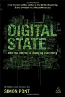 Digital State: How the Internet is Changing Everything Front Cover