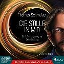 Die Stille in mir: Ein Erfahrungsweg zur Selbstfindung Hörbuch von Thomas Schmelzer Gesprochen von: Thomas Schmelzer