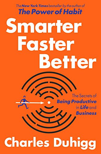Smarter Faster Better: The Secrets of Being Productive in Life and Business ISBN-13 9780812993394