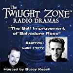 The Self Improvement of Salvadore Ross: The Twilight Zone Radio Dramas | Henry Slesar,Jerry McNeely