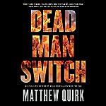 Dead Man Switch | Matthew Quirk