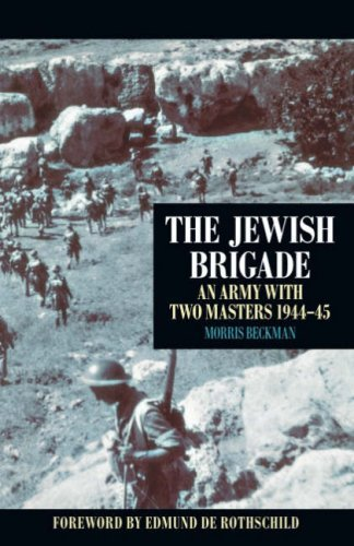 The Jewish Brigade: An Army with Two Masters 1944-45 by Morris Beckman (Illustrated, 28 Mar 2008) Paperback