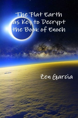 The Flat Earth as Key to Decrypt the Book of Enoch