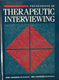 Fundamentals of Therapeutic Interviewing : The Art and Science of Therapeutic Relationships, Sommers-Flanagan, John and Sommers-Flanagan, Rita, 0205140637