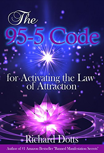 The 95 5 code for activating the law of attraction kindle edition the 95 5 code for activating the law of attraction by dotts fandeluxe Choice Image
