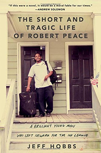 Download A Brilliant Young Man Who Left Newark for the Ivy League The Short and Tragic Life of Robert Peace (Hardback) - Common pdf epub