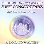 Meditations to Awaken Superconsciousness | J. Donald Walters