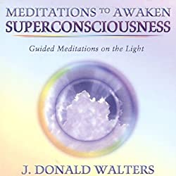 Meditations to Awaken Superconsciousness